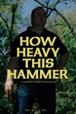 How Heavy This Hammer Full Movie Watch Online Free Download