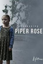 Possessing Piper Rose Full Movie Watch Online Free Download