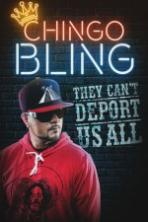 Chingo Bling They Cant Deport Us All Full Movie Watch Online Free Download