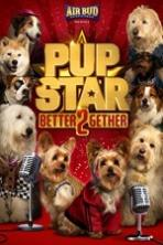 Pup Star Better 2Gether Full Movie Watch Online Free
