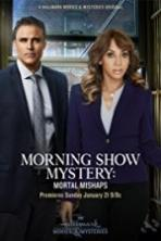 Morning Show Mystery Mortal Mishaps (2017)