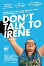 Dont Talk to Irene ( 2017 )