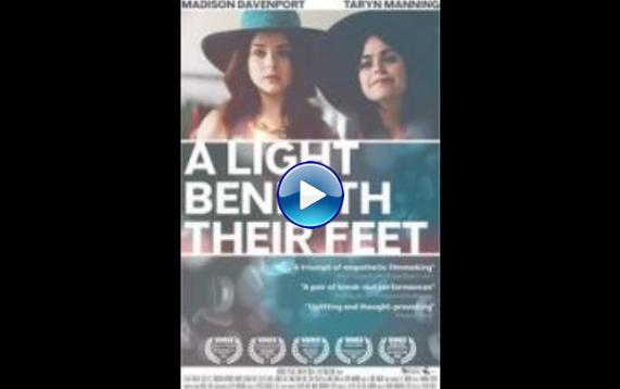 Watch A Light Beneath Their Feet 2015 Full Movie Online Free Download