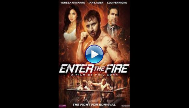 Enter the Fire (2018)