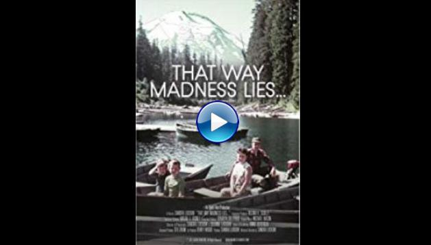That Way Madness Lies... (2018)
