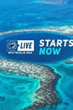 Discovery Live: Into The Blue Hole (2018)