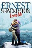Ernest Shackleton Loves Me (2017)