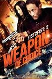 Fist 2 Fist 2: Weapon of Choice (2014)
