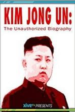 Kim Jong Un: The Unauthorized Biography (2015)