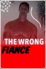 The Wrong Fianc� (2021)