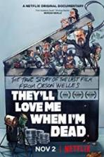 They'll Love Me When I'm Dead (2018)